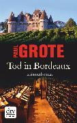 Cover-Bild zu Tod in Bordeaux (eBook) von Grote, Paul