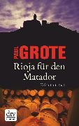 Cover-Bild zu Rioja für den Matador (eBook) von Grote, Paul