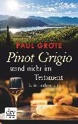 Cover-Bild zu Pinot Grigio stand nicht im Testament (eBook) von Grote, Paul
