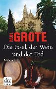 Cover-Bild zu Die Insel, der Wein und der Tod (eBook) von Grote, Paul