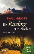 Cover-Bild zu Ein Riesling zum Abschied (eBook) von Grote, Paul
