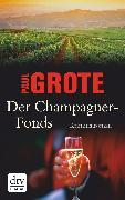 Cover-Bild zu Der Champagner-Fonds (eBook) von Grote, Paul