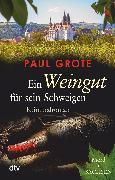 Cover-Bild zu Ein Weingut für sein Schweigen (eBook) von Grote, Paul
