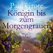 Cover-Bild zu Königin bis zum Morgengrauen (Audio Download) von Grote, Paul