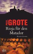 Cover-Bild zu Rioja für den Matador von Grote, Paul
