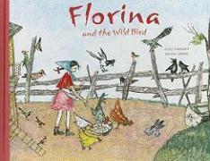 Cover-Bild zu Florina and the Wild Bird von Chonz, Selina (Illustr.)