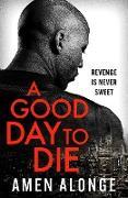 Cover-Bild zu A Good Day to Die (eBook)