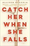 Cover-Bild zu Catch Her When She Falls (eBook)