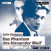 Cover-Bild zu Das Phantom des Alexander Wolf (Audio Download) von Gasdanow, Gaito