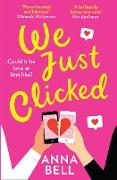 Cover-Bild zu We Just Clicked (eBook) von Bell, Anna
