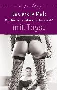 Cover-Bild zu Das erste Mal: mit Toys! (eBook) von Jacobsen, Ulla