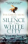 Cover-Bild zu Sáenz, Eva Garcia: The Silence of the White City (eBook)