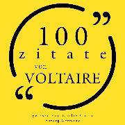 Cover-Bild zu 100 Zitate von Voltaire (Audio Download) von Voltaire