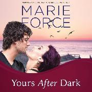 Cover-Bild zu Force, Marie: Yours After Dark - Gansett Island, Book 20 (Unabridged) (Audio Download)