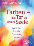 Cover-Bild zu Farben - das Tor zu deiner Seele von Heider-Rauter, Barbara
