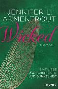 Cover-Bild zu Wicked - Eine Liebe zwischen Licht und Dunkelheit von Armentrout, Jennifer L.