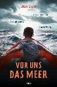 Cover-Bild zu Gratz, Alan: Vor uns das Meer (eBook)