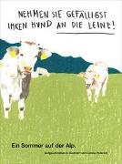 Cover-Bild zu Paterlini, Lorena: Nehmen Sie gefälligst Ihren Hund an die Leine Ein Sommer auf der Alp