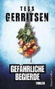 Cover-Bild zu Gefährliche Begierde von Gerritsen, Tess