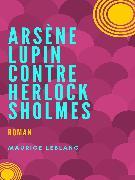Cover-Bild zu Arsène Lupin contre Herlock Sholmès (eBook) von Leblanc, Maurice