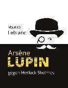 Cover-Bild zu Arsène Lupin gegen Herlock Sholmes (eBook) von Leblanc, Maurice