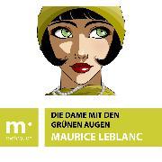 Cover-Bild zu Die Dame mit den grünen Augen (eBook) von Leblanc, Maurice
