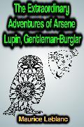 Cover-Bild zu The Extraordinary Adventures of Arsene Lupin, Gentleman-Burglar (eBook) von Leblanc, Maurice