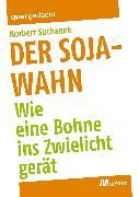 Cover-Bild zu Der Soja-Wahn (eBook) von Suchanek, Norbert