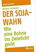 Cover-Bild zu Der Soja-Wahn von Suchanek, Norbert