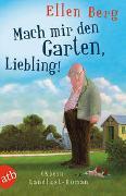 Cover-Bild zu Mach mir den Garten, Liebling! von Berg, Ellen