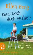 Cover-Bild zu Dann koch doch selber (eBook) von Berg, Ellen