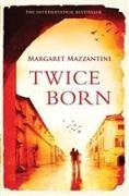 Cover-Bild zu Twice Born von Mazzantini, Margaret