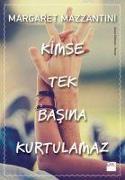 Cover-Bild zu Kimse Tek Basina Kurtulamaz von Mazzantini, Margaret