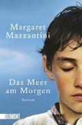 Cover-Bild zu Das Meer am Morgen von Mazzantini, Margaret