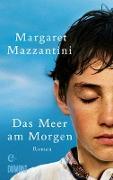 Cover-Bild zu Das Meer am Morgen (eBook) von Mazzantini, Margaret