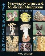 Cover-Bild zu Growing Gourmet and Medicinal Mushrooms von Stamets, Paul