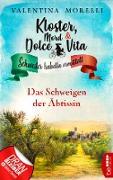 Cover-Bild zu Kloster, Mord und Dolce Vita - Das Schweigen der Äbtissin (eBook)