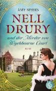 Cover-Bild zu Nell Drury und der Mörder von Wychbourne Court (eBook)
