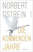 Cover-Bild zu Die kommenden Jahre von Gstrein, Norbert