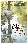 Cover-Bild zu Eine Ahnung vom Anfang (eBook) von Gstrein, Norbert