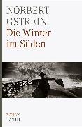 Cover-Bild zu Die Winter im Süden (eBook) von Gstrein, Norbert