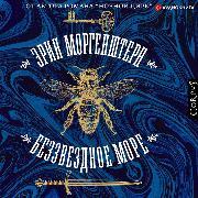 Cover-Bild zu Morgenstern, Erin: The Starless Sea (Audio Download)