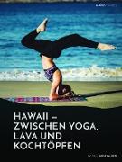 Cover-Bild zu Hawaii - zwischen Yoga, Lava und Kochtöpfen. Drei Monate in einer Community auf der Trauminsel (eBook)