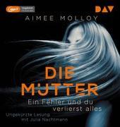 Cover-Bild zu Die Mutter - Ein Fehler und du verlierst alles von Molloy, Aimee