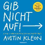 Cover-Bild zu Gib nicht auf! (eBook) von Kleon, Austin