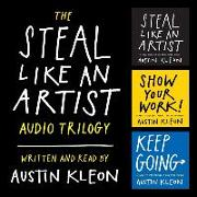 Cover-Bild zu The Steal Like an Artist Audio Trilogy Lib/E: How to Be Creative, Show Your Work, and Keep Going von Kleon, Austin (Gelesen)