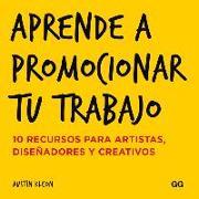 Cover-Bild zu Aprende a Promocionar Tu Trabajo: 10 Recursos Para Artistas, Diseñadores Y Creativos von Kleon, Austin