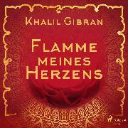 Cover-Bild zu Gibran, Khalil: Flamme meines Herzens (Audio Download)