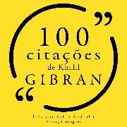 Cover-Bild zu Gibran, Khalil: 100 citações de Khalil Gibran (Audio Download)