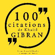 Cover-Bild zu Gibran, Khalil: 100 citations de Khalil Gibran (Audio Download)